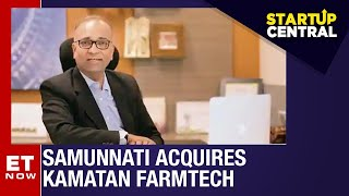 A silicon valley moment: Agri FinTech Samunnati acquired Kamatan FarmTech | StartUpCentral
