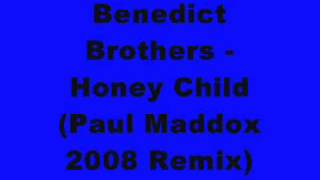 Benedict Brothers - Honey Child (Paul Maddox 2008 Remix)