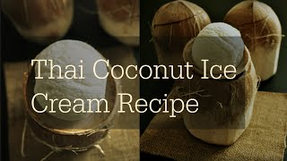 Thai Coconut Ice Cream Recipe, Homemade Ice Cream Recipes 2016