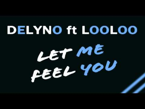 delyno ft looloo let me feel you mp3 zippy