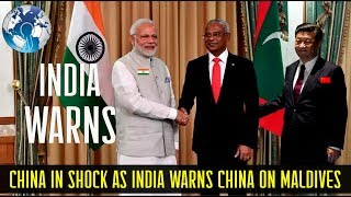 China in Shock as India took over Control of Maldives from China