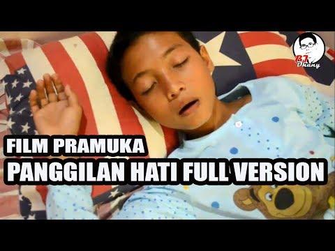 FILM PRAMUKA - PANGGILAN HATI FULL VERSION