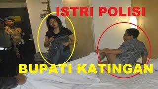 Video Bupati Katingan dengan istri polisi Saat di grebek Polisi