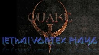 LethalVortex Plays Quake 1 E4M4 - The Palace of Hate