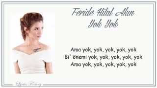 Feride Hilal Akın - Yok Yok / Şarkı Sözleri (Lyrics)
