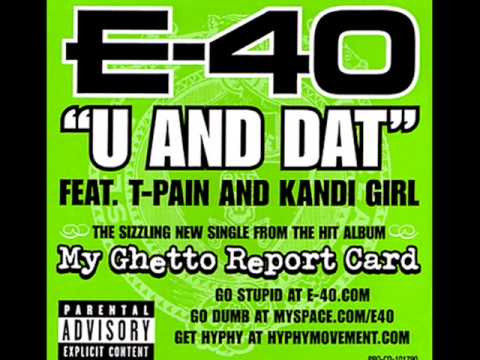E 40   U And Dat Ft T Pain & Kandi Girl