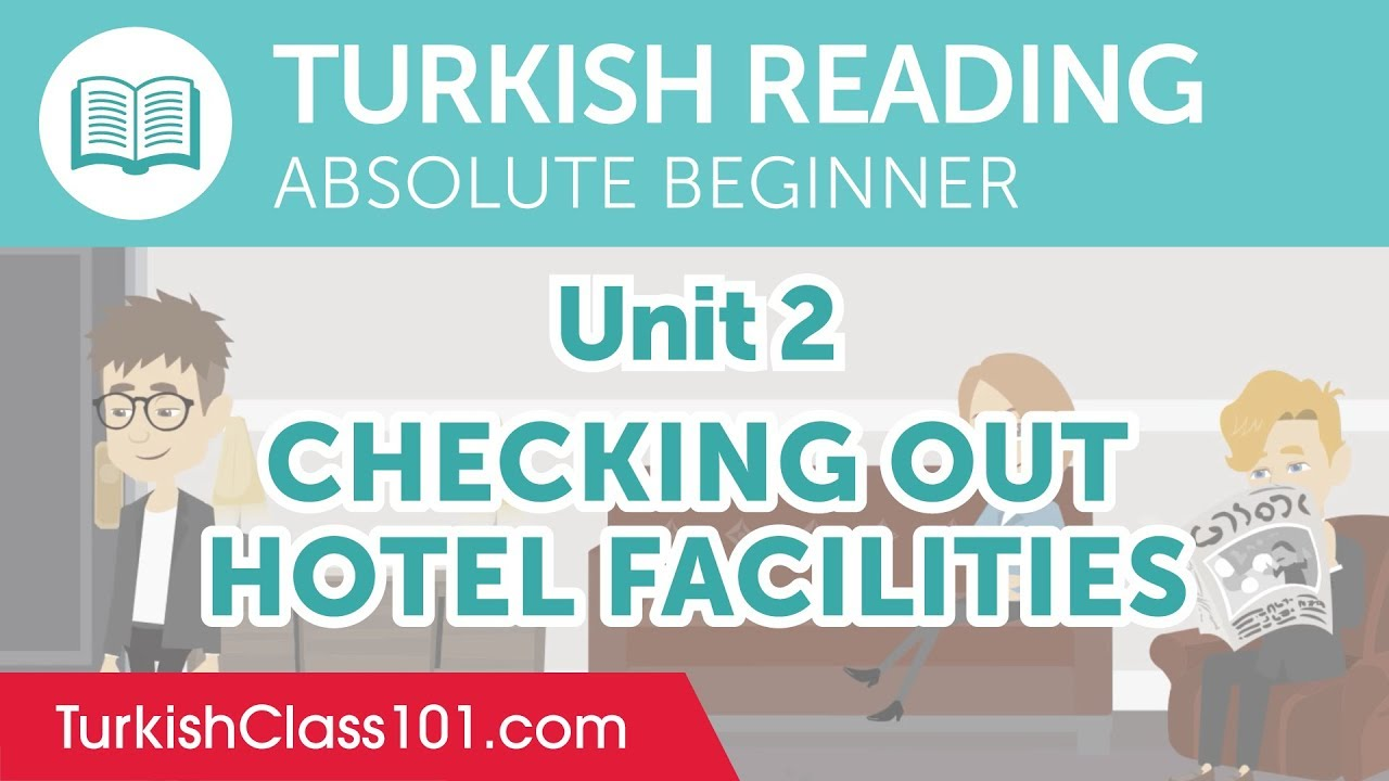 Turkish Absolute Beginner Reading Practice - Checking Out Hotel Facilities