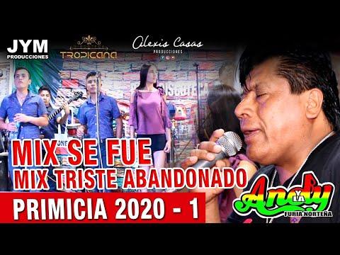 MIX SE FUE / MIX TRISTE ABANDONADO - ANDY Y LA FURIA NORTEÑA