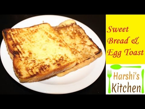 Sweet Egg Bread Toast Sweet Bread Egg Omlet Quick And Tasty