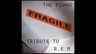 The One I Love - Fragile: The Piano Tribute to R.E.M.