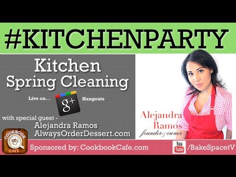 Spring Cleaning in the Kitchen: Alejandra Ramos on #KitchenParty
