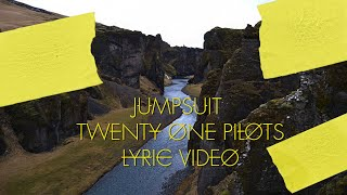 Twenty One Pilots - Jumpsuit LYRIC VIDEO