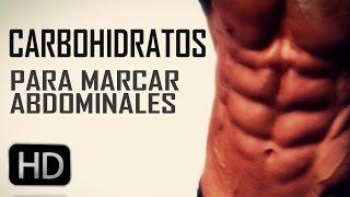 los carbohidratos cuando se quiere marcar abdominales