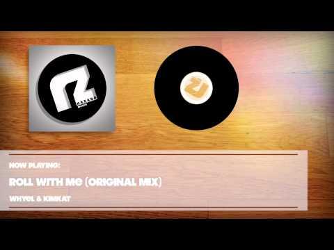 Whyel & KimKat - Roll With Me (Original Mix)