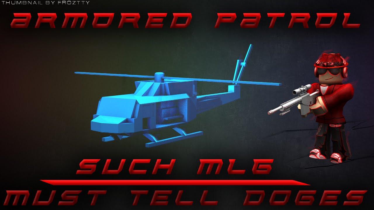 Roblox Armored Patrol Youtube Flyingbeastbase Glitch Trolls Noobs By Armored Patrol Hero