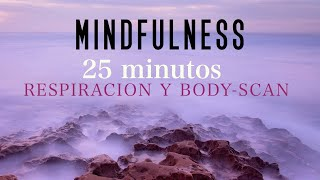 Mindfulness Meditación Guiada: Respiración y Bodyscan 25 minutos