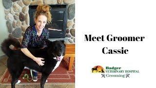 Meet Cassie, Groomer at Badger Veterinary Hospital