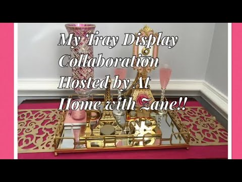 My Tray Display Collaboration Hosted by At Home With Zane