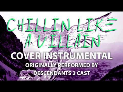 Chillin Like A Villain (Cover Instrumental) [In the Style of The Descendants 2 Cast]