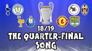 🏆UCL QUARTER FINALS - the SONG!🏆 Champions League Song - 18/19 Intro Parody Theme!