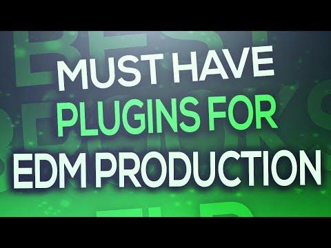 Must have plugins for EDM Production 2017 (FL Studio, Ableton, Logic..)
