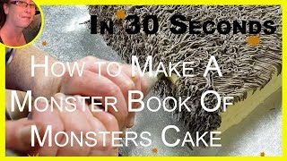 How To Make A Monster Book Of Monsters Cake In 30 Seconds Harry Potter Cakes