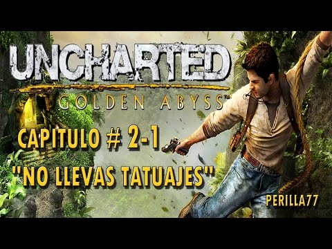 "Uncharted cap 2-1 ""No llevas tatuajes""(Ps Vita)"
