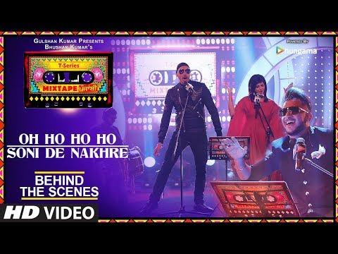 Oh Ho Ho/Soni De Nakhre (Behind The Scenes) T-Series Mixtape Punjabi | Sukhbir, Mehak, Millind Gaba