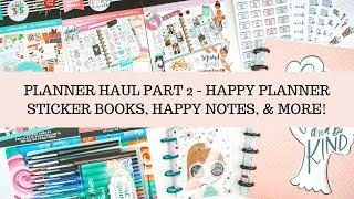 Planner Haul Part 2 - Happy Planner Sticker Books, Happy Notes, & More! | Miss Hope Elizabeth