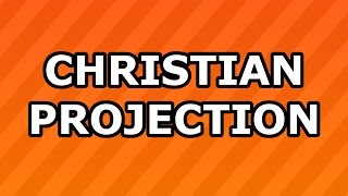 Christian Projection