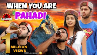 When you are Pahadi | Rakshit Kohli