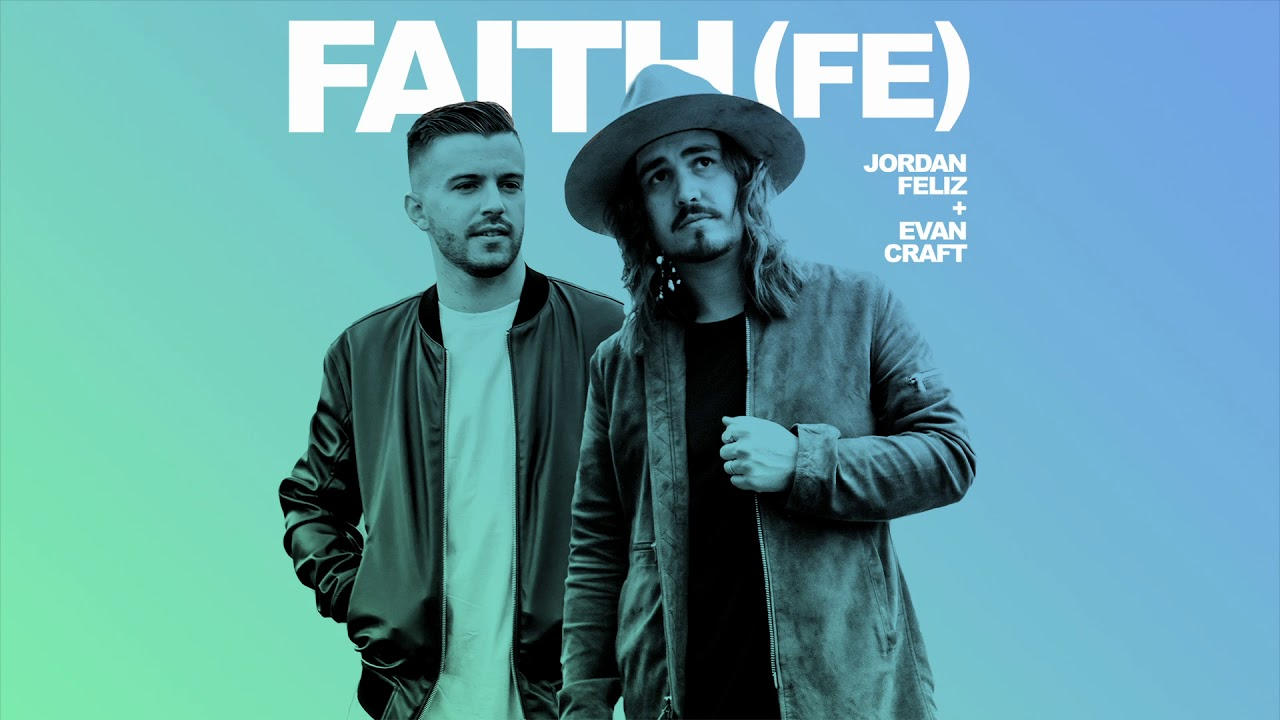 "Jordan Feliz - ""Faith (Fe)"" Feat. Evan Craft (English/Spanish Version)"