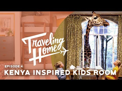 Ep.4: Traveling Home | A Kenya Inspired Kids Room