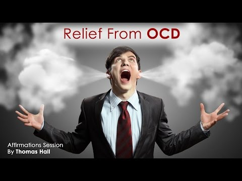 Relief From OCD - Affirmations Session - By Thomas Hall
