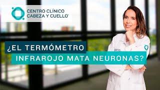¿El termómetro infrarrojo mata neuronas?