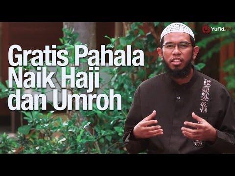 Ceramah Singkat: Gratis Pahala Naik Haji Dan Umroh Berkali-kali - Ustadz Muhammad Nuzul Dzikri, Lc.