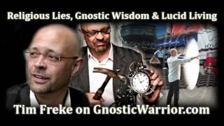 Tim Freke on Gnostic Wisdom and Religious Tales - Gnostic Warrior#25