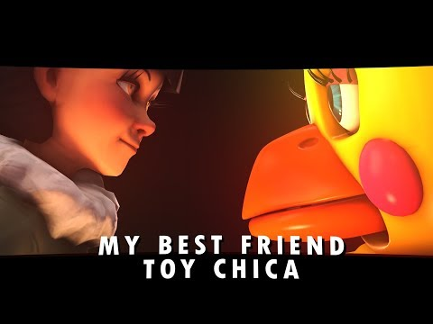 [FNAF/SFM] My Dear Friend Toy Chica & Olivia (FNAF 6 /FNAF  Sister Location animation)