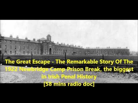 The Greatest Prison Break In Irish History - The 1922 Great Escape From Newbridge