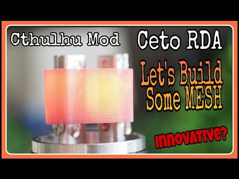 Ceto RDA-The First Mesh Heating Element RDA-Cthulhu Mod-Unbox and Build