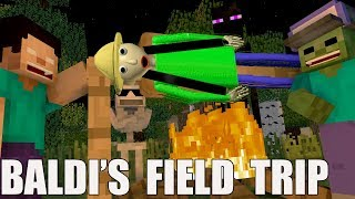 - Monster School Baldi s basic FIELD TRIP Minecraft Animation