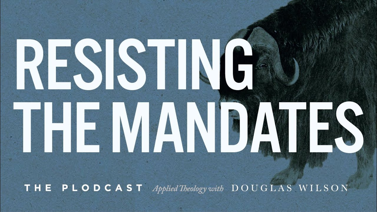 Download Resisting the Mandates | Douglas Wilson