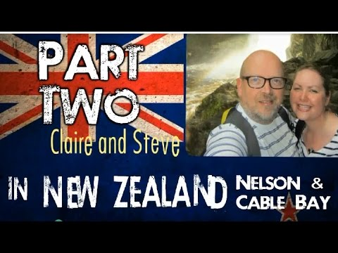Claire & Steve in New Zealand - Part Two - Nelson & Cable Bay