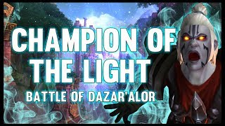 Champions of the Light - Battle of Dazar'alor - 8.1 PTR - FATBOSS
