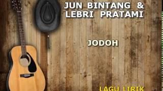 JUN BINTANG feat LEBRI PARTAMI JODOH LIRIK LAGU BALI