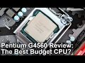 Pentium G4560 Review: The Best Budget CPU We've Tested!