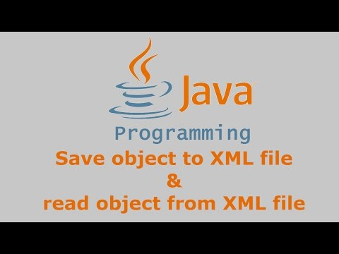 java-tutorial---save-object-to-xml-file-&-read-object-from-xml-file