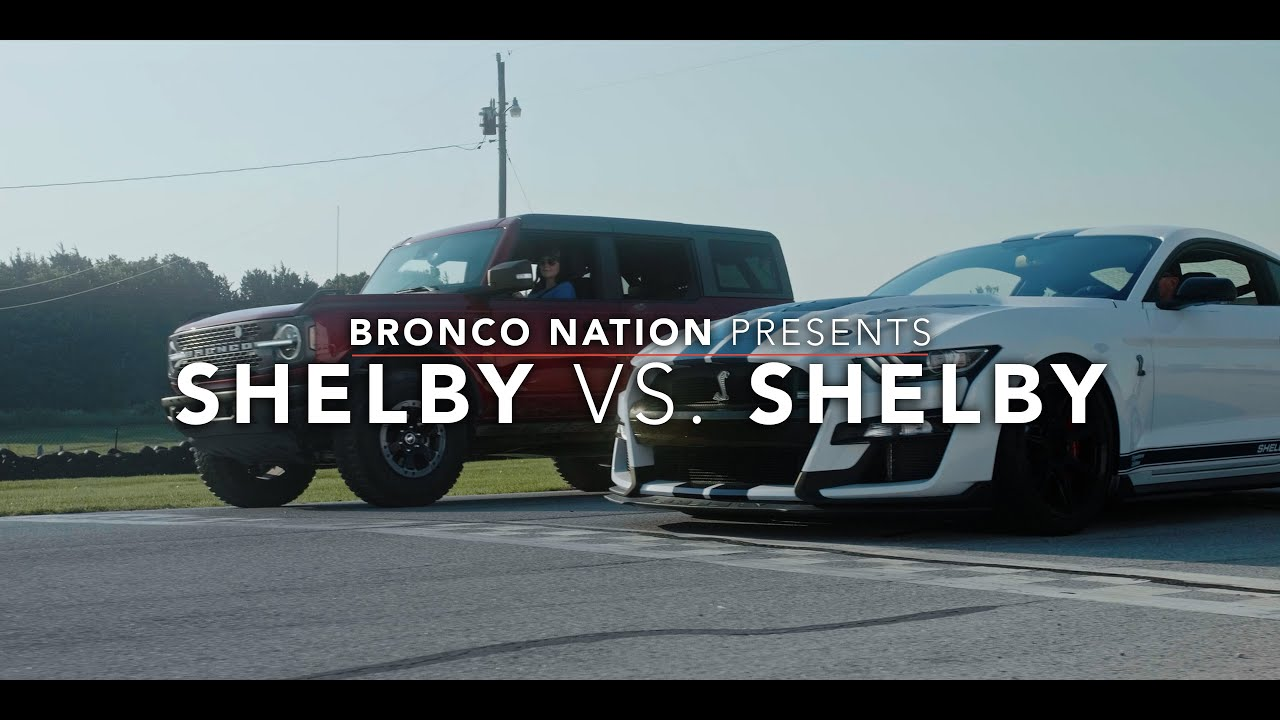 Shelby vs. Shelby | 2021 Ford Bronco vs Shelby Mustang GT500 SE | Bronco Nation Presents