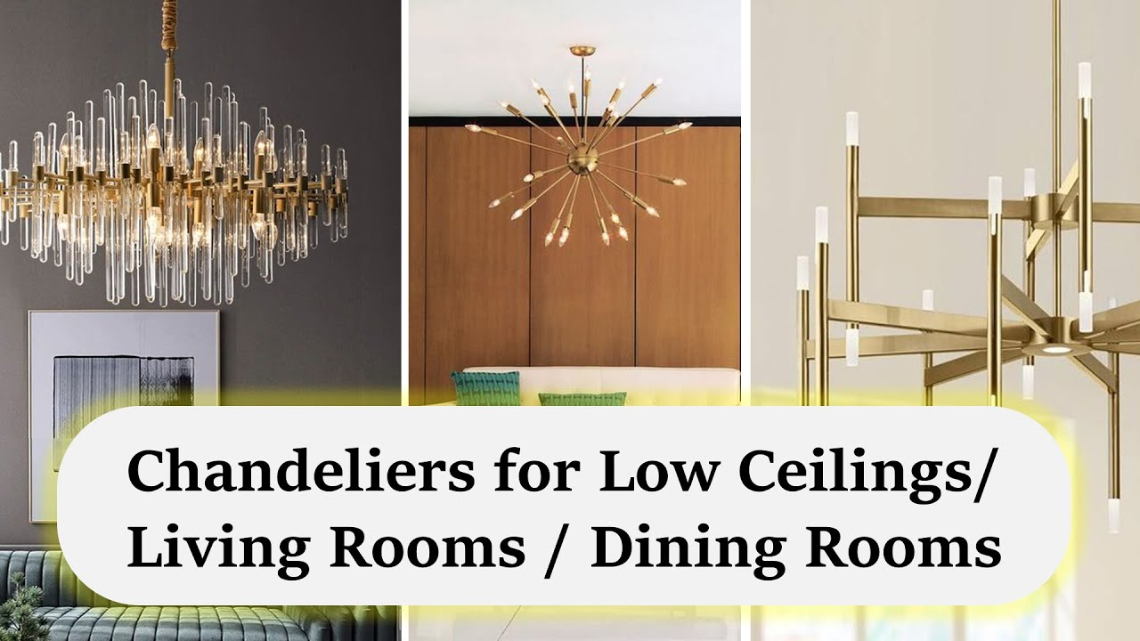 Chandeliers For Living Room Chandeliers For Low Ceilings Ceiling Lights Design Youtube