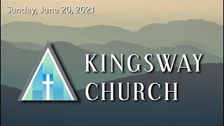 Kingsway Church - June 20, 2021